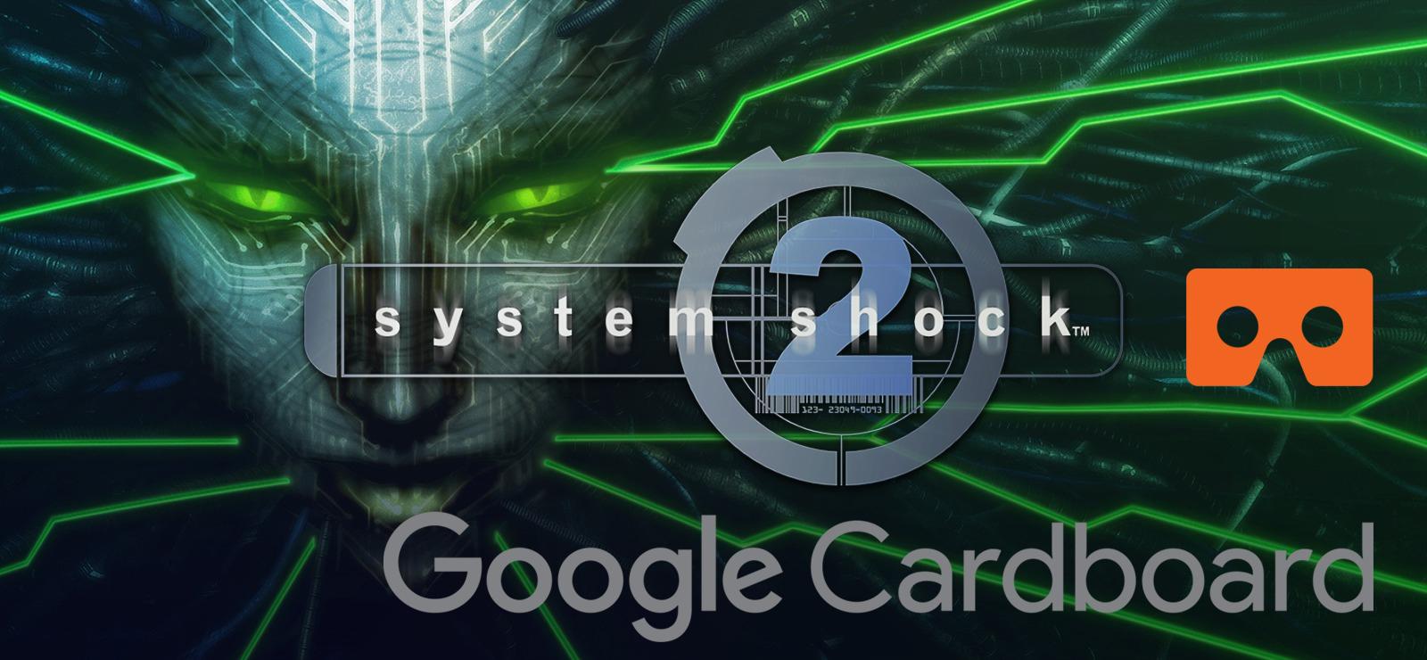 System Shock 2 in Google Cardboard VR